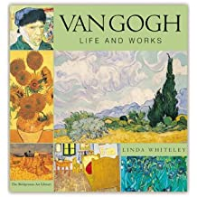Van Gogh: Life and Works (Life and Works (Sourcebooks))