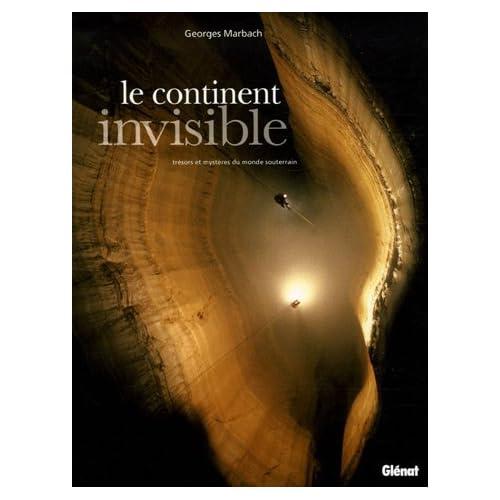 Le continent invisible : Trésors et mystères du monde souterrain