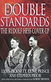 Double Standards: The Rudolf Hess Cover-Up by Picknett, Lynn, Prince, Clive, Prior, Stephen (2002) Paperback