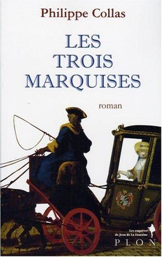 Les enqutes de Jean de la Fontaine, Tome 3 : Les trois Marquises