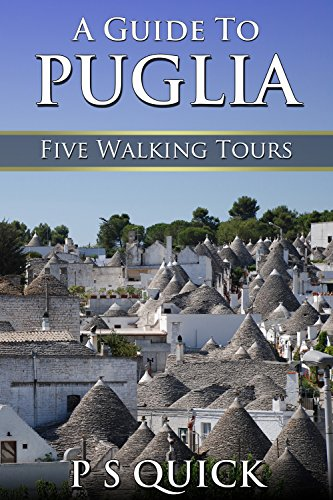 A Guide to Puglia: Five Walking Tours (Walking Tour Guides Book 4) (English Edition)