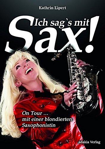 Ich sag's mit Sax! On Tour mit einer blondierten Saxophonistin
