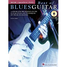 Best of Blues Guitar: A Step-by-step Breakdown of the Guitar Styles And Techniques of the Blues Legends