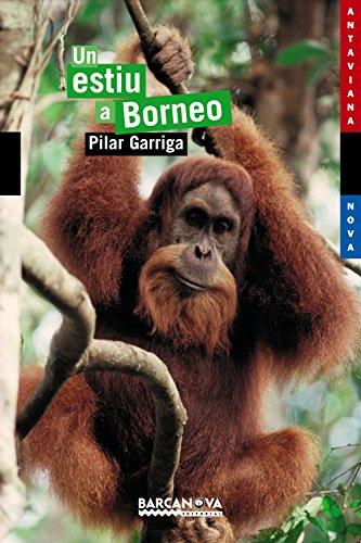 Un estiu a Borneo (Llibres Infantils I Juvenils - Antaviana - Antaviana Blava) por Pilar Garriga