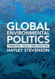 Global Environmental Politics: Problems, Policy and Practice