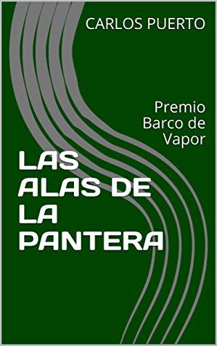 LAS ALAS DE LA PANTERA: Premio Barco de Vapor par CARLOS PUERTO