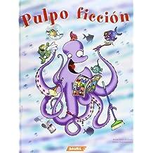 Pulpo ficcion/ Octopus Fiction