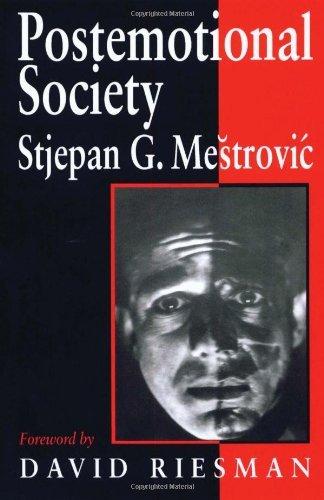 Postemotional Society by Stjepan G. Mestrovic (1997-02-18)