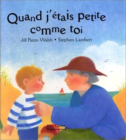 J Jill Petites (Quand j'étais petite comme toi (Albums Cartonnés))