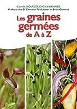 Les graines germées de A à Z - Recettes faciles et savoureuses