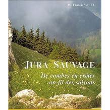 Jura sauvage : De combes en crêtes au fil des saisons