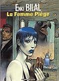 Nikopol (trilogie) : La Femme piège. 2 | Bilal, Enki.