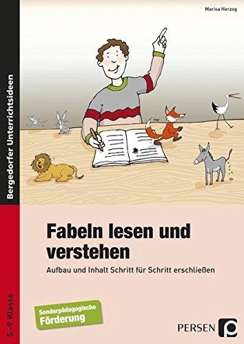 Fabeln lesen und verstehen: Aufbau und Inhalt Schritt für Schritt erschließen (5. bis 9. Klasse)