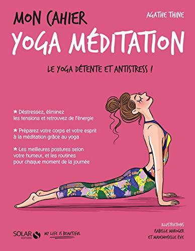 Mon cahier Yoga méditation por Agathe THINE