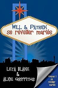 Will & Patrick  (se réveiller mariés : épisode 1) par Leta Blake