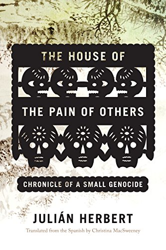 Libro PDF Gratis The House of the Pain of Others: Chronicle of a Small Genocide