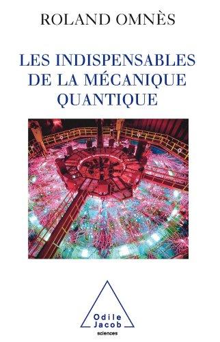 Indispensables de la mécanique quantique (Les) par Roland Omnès