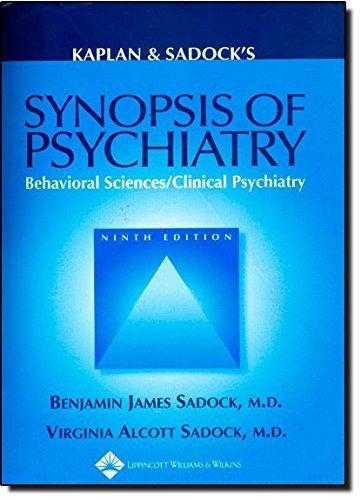 Kaplan and Sadock's Synopsis of Psychiatry: Behavioral Sciences/clinical Psychiatry by Benjamin Sadock (2002-12-01)