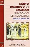 Santo Domingo de Guzmán predicador del evangelio.