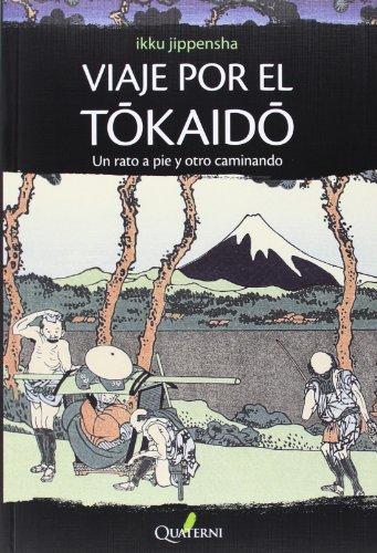 Viaje por el Tokaido: Un rato a pie y otro caminando par Ikku Jippensha