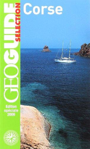 Corse: Bastia, le cap Corse, Calvi, Propriano, Porto, Ajaccio, Bonifacio, Porto-Vecchio... par Vincent Noyoux