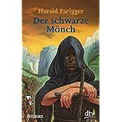 Der schwarze Mönch: Roman