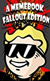 A Memebook: Fallout Edition