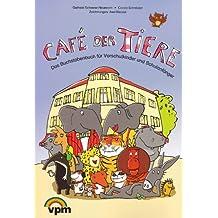 Café der Tiere: Das Buchstabenbuch für Vorschulkinder und Schulanfänger