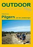 Pilgern auf den Jakobswegen (OutdoorHandbuch) - Raimund Joos