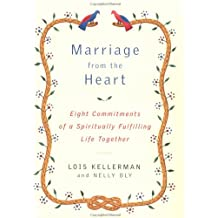 Marriage from the Heart: The Eight Commitments of a Spiritually Fulfilling Life Together