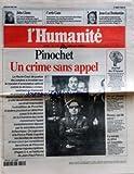 HUMANITE (L') [No 16860] du 29/10/1998 - PINOCHET - UN CRIME SANS APPEL PAR J.P. PIEROT LA RETRAITE EN DEBAT A L'ASSEMBLEE - LA LOI THOMAS PICASSO - QUI DIT MIEUX OU VA L'ALBANIE - FATOS NANO ET SALI BARISHA JEAN-LUC BENHAMIAS ET LES VERTS CURTIS GANS - SPECIALISTE DES COMPORTEMENTS ELECTORAUX AMERICAINS JOHN GLENN A 77 ANS - LEGENDAIRE ASTRONAUTE REPART EN MISSION