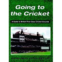 Going to the Cricket: A Guide to British First Class Cricket Grounds