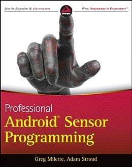 Professional Android Sensor Programming by [Milette, Greg, Stroud, Adam]