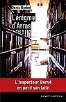 L'énigme d'Arras: L'inspecteur Dervé en perd son latin par Barbe