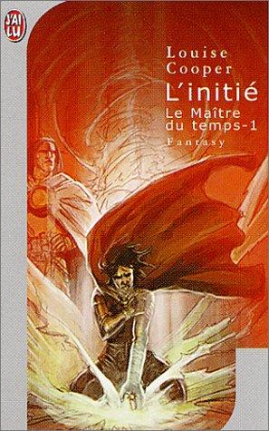 Le Maître du temps, tome 1 : L'Initié