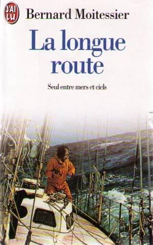 La Longue Route : seul entre mers et ciel par Bernard Moitessier