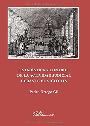 Estadística y control de la actividad judicial durante el siglo XIX por Pedro Ortego Gil