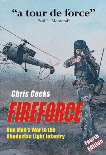 Fireforce: One Man's War in The Rhodesian Light Infantry (Rhodesian Light)