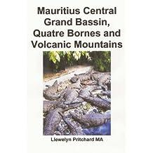 Mauritius Central Grand Bassin, Quatre Bornes and Volcanic Mountains: A Souvenir Collection of colour photographs with captions (Photo Albums)