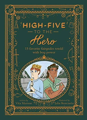 High-Five to the Hero: 15 Classic Tales Retold for Boys Who Dare to Be Different -