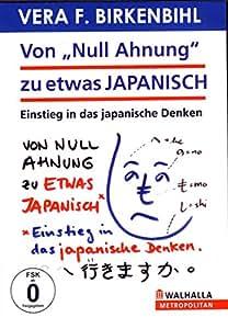 """Vera F. Birkenbihl - Von """"Null Ahnung"""" zu etwas japanisch"""