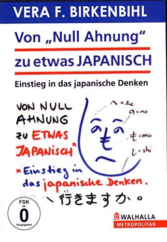 Vera F. Birkenbihl - Von 'Null Ahnung' zu etwas japanisch