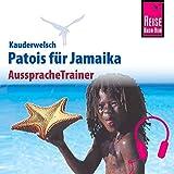 Patois für Jamaika: Reise Know-How Kauderwelsch AusspracheTrainer
