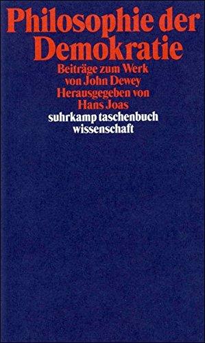 Philosophie der Demokratie: Beiträge zum Werk von John Dewey (suhrkamp taschenbuch wissenschaft)