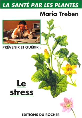 Prévenir et guérir le stress