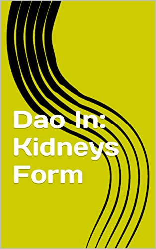 dao in: kidneys form (tai chi and chi gun book 4) (english edition)