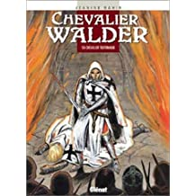 Chevalier Walder, tome 6 : Chevalier teutonique