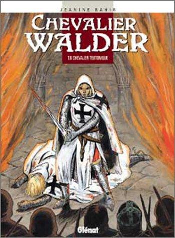 Chevalier Walder, tome 6 : Chevalier teutonique par Jeanine Rahir