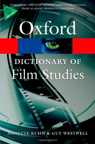 A Dictionary of Film Studies (Oxford Quick Reference) by Kuhn, Annette, Westwell, Guy (June 21, 2012) Paperback