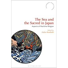 SEA & THE SACRED IN JAPAN (Bloomsbury Shinto Studies)